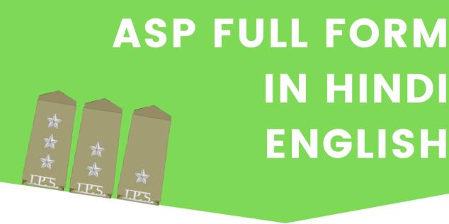 ASP Full Form In police