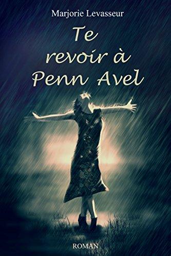 """Couverture du livre """"Te revoir à Penn Avel"""""""