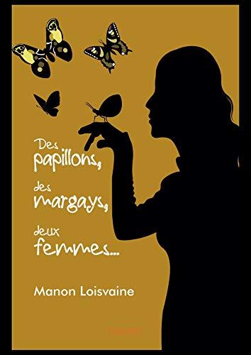 """Couverture du roman """"Des papillons, des margays, deux femmes...""""."""