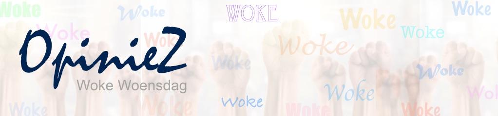 OpinieZ Woke Woensdag banner standaard
