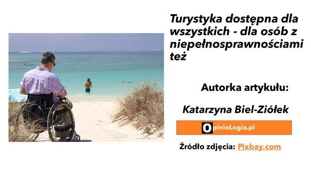 Turystyka dostępna dlawszystkich - dlaosób zniepełnosprawnościami też