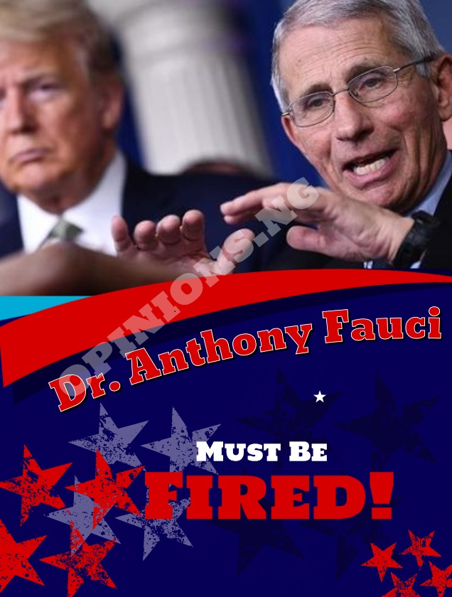 dr anthony fauci must be Fired!