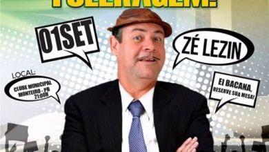 Zé Lezin – Em Ano de Política, O Show é só Fuleragem dia 01 de Setembro em Monteiro 7