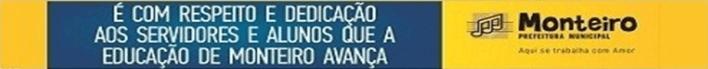 bannereducacao-prefeitura-Copy Secretaria de Agricultura de Monteiro Intensifica trabalho de recuperação de estradas na zona rural