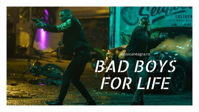 Bad Boys For Life (Băieți răi pe viață) 2020 – Luptăm împreună, murim împreună!