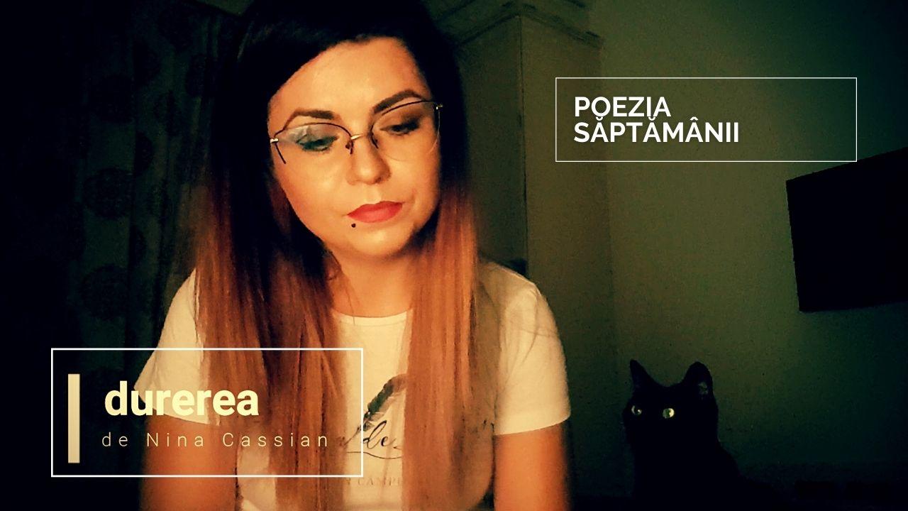 VIDEO. Nina Cassian – Durerea | #PoeziaSăptămânii