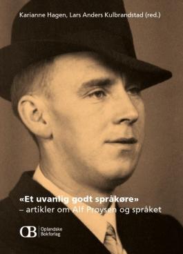 Et uvanlig godt språkøre - artikler om Alf Prøysen og språket