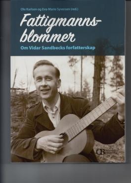 Fattigmannsblommer Om Vidar Sandbecks forfatterskap