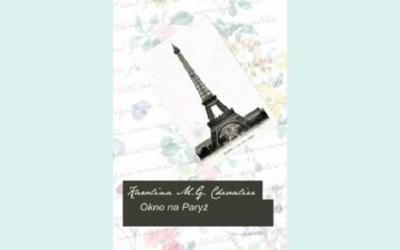 """""""Okno na Paryż"""" Chevalier Karolina M.G."""