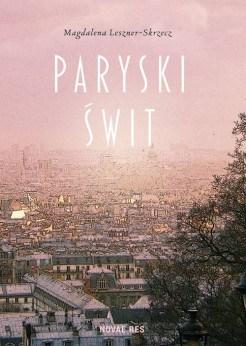 Paryż w książce i w obiektywie – Magdalena Leszner – Skrzecz