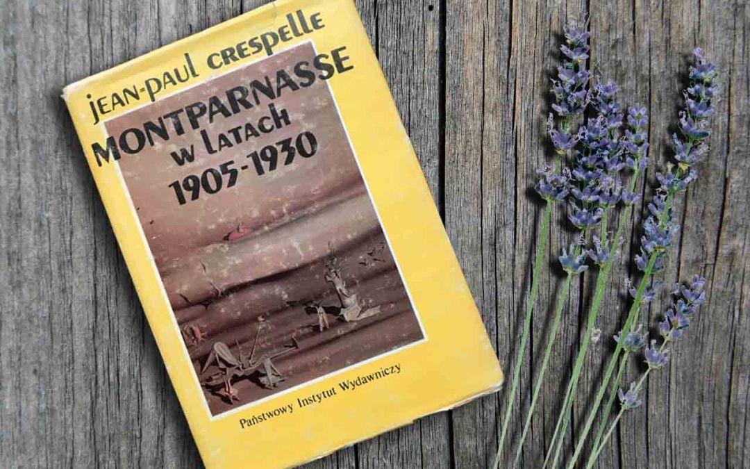 """""""Montparnasse w latach 1905 – 1930"""" Jean Paul Crespelle"""