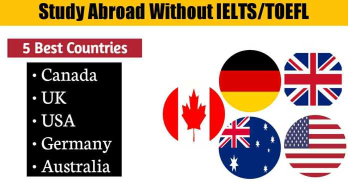Study Abroad Without IELTS & TOEFL In Top 5 Foreign Countries