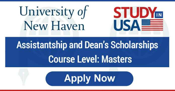 Assistantship & Dean's Scholarship 2021 at University of New Haven - USA