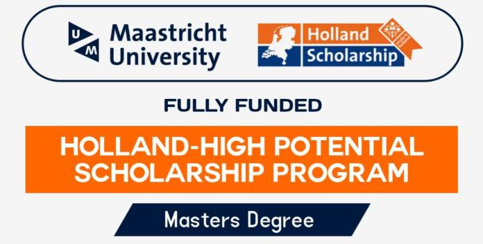 Holland-High Potential scholarship Program 2022 at Maastricht University (Fully Funded)