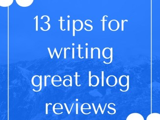13 tips for writing great blog reviews