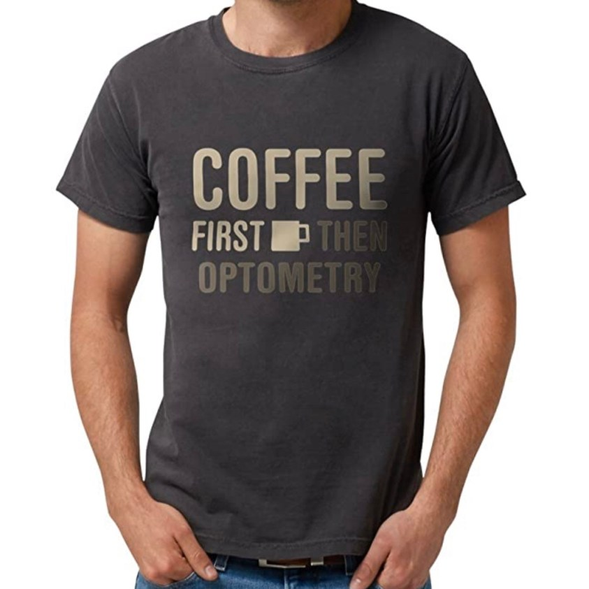 coffee then optometry shirt