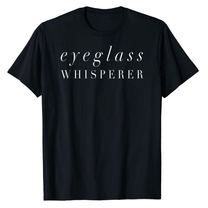 eyeglasses whisperer shirt