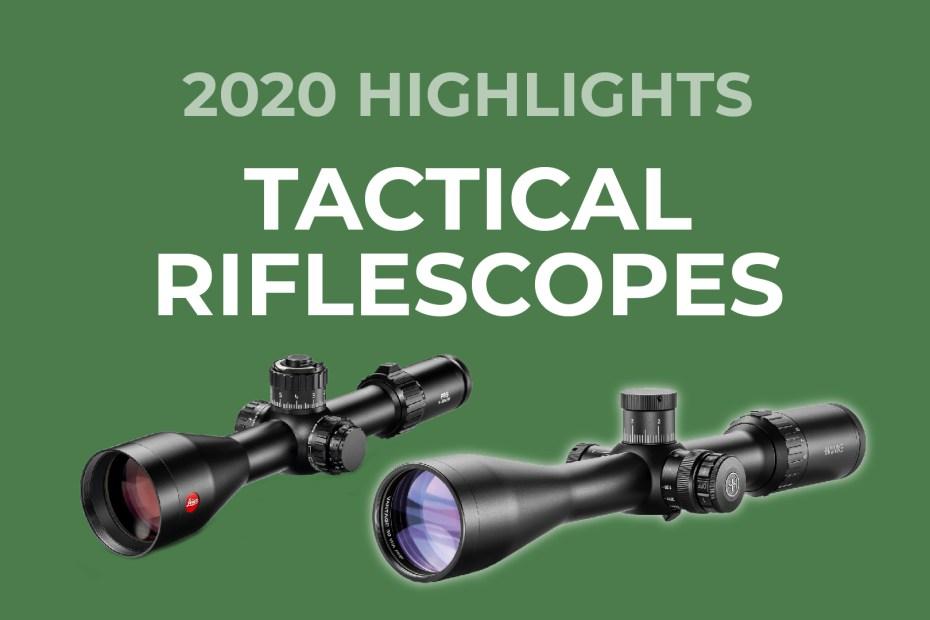 Tactical Riflescopes 2020 Highlights
