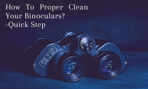 how to clean binoculars