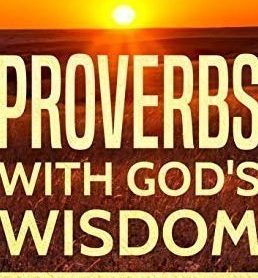 GREAT PROVERBS FOR WISDOM AND KNOWLEDGEABLE QUOTES