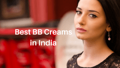 7 Best BB Creams in India to Enhance Your Beauty