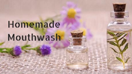 10+ Best Homemade Mouthwash for Fresh Breath and Healthy Gums | DIY Mouthwash
