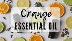 11 Amazing Benefits of Orange Essential Oil You Need to Know