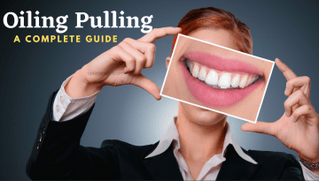 Oiling Pulling for Maintaining Oral Hygiene – A Complete Guide
