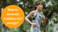 How to increase stamina and energy?