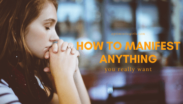 How to Manifest Anything You Really Want in Your Life