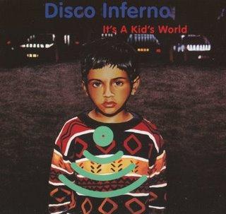 DISCO INFERNO - IT'S A KID'S WORLD EP F