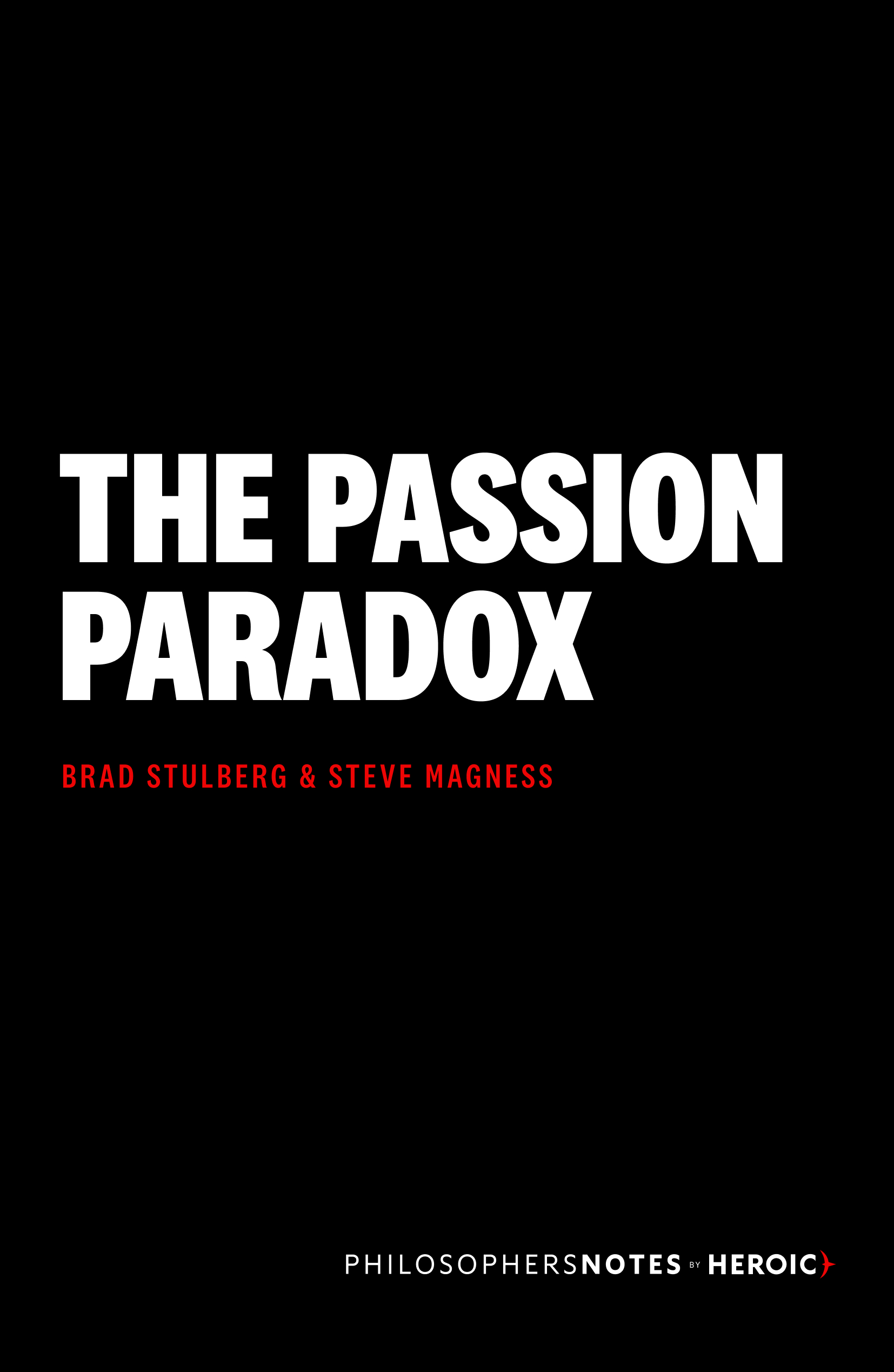 The Passion Paradox by Brad Stulberg, Steve Magness