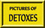 Click Here For Pictures of Detoxes