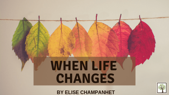 When Life Changes