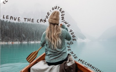 Leave the Canoe: Outgrowing Your Defense Mechanisms