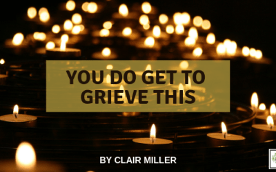 You DO get to Grieve this