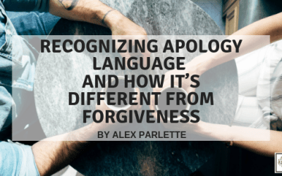 Recognizing Apology Language and how it's different from Forgiveness