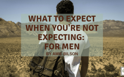 What to Expect When You're Not Expecting: For Men