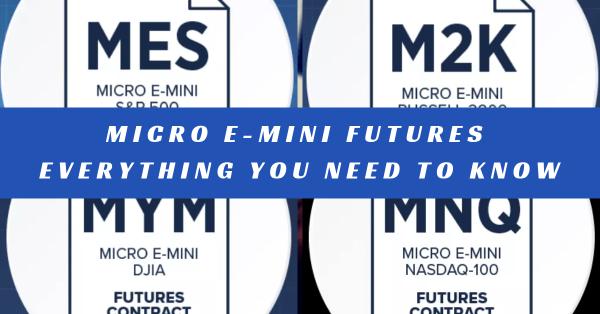 Micro E-Mini Futures - Everything You Need to Know