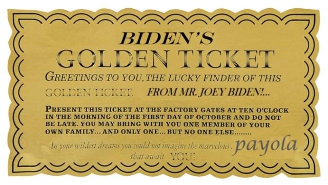 Biden's Golden Ticket