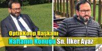 OptikKoop Başkanı Sn. İlker Ayaz ile Söyleşi