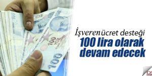 İşverenlere 100 TL Asgari Ücret Desteği