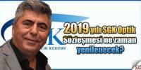 2019 yılı SGK Optik Sözleşmesi ne zaman yenilenecek?