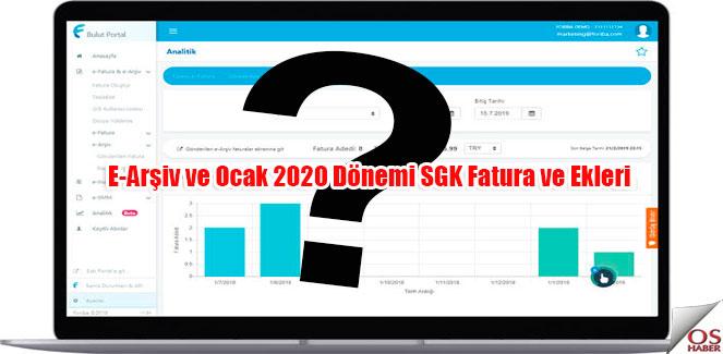 E-Arşiv ve Ocak 2020 Dönemi SGK Fatura ve Ekleri Bilgilendirme