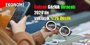 İtalyan Gözlük İhracatı 2020'de yaklaşık % 26 düştü