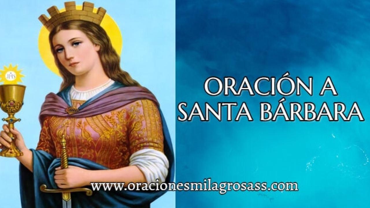 Santa Bárbara Historia Milagros Oraciones Fechas Y Más