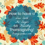 How to have a low carb, no sugar, keto-friendly Thanksgiving!