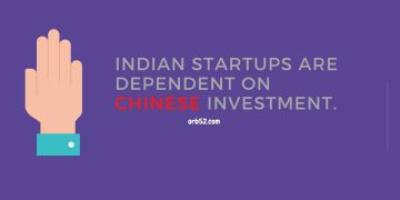 Indian startups are dependent on Chinese investment.