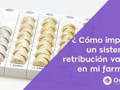 Claves para implantar un sistema de retribución variable en la farmacia