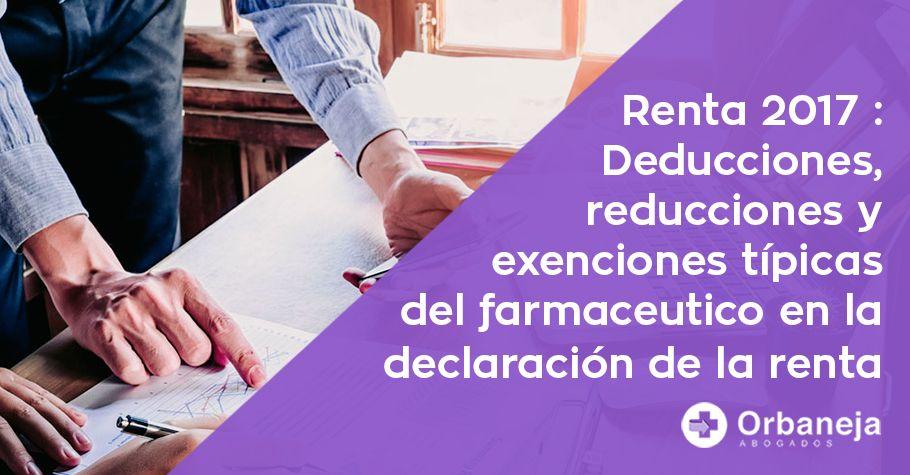 Renta 2017: Las deducciones, reducciones y exenciones típicas del farmacéutico en la declaración de la Renta
